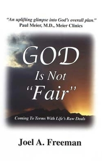 GOD IS NOT FAIR: Coming To Terms With Life's Raw Deals (192 pg)